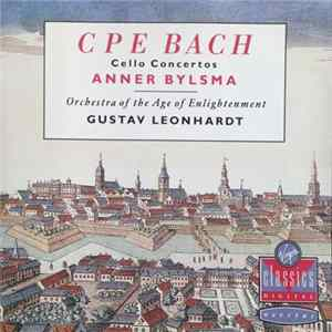 🎼 CPE Bach, Anner Bylsma, Orchestra Of The Age Of Enlightenment, Gustav Leonhardt - Cello Concertos Album