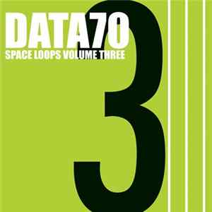 🎼 Data70 - Space Loops Volume Three Album