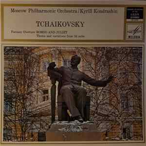 🎼 Pyotr Ilyich Tchaikovsky, Kiril Kondrashin, Moscow Philharmonic Orchestra - Romeo And Juliet, Theme And Variations From Suite No. 3 Album