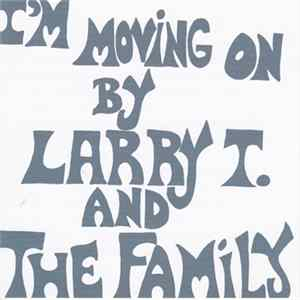 🎼 Larry T. And The Family - I'm Moving On Album