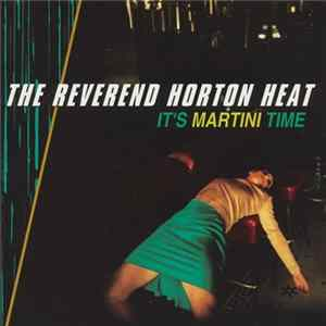 🎼 The Reverend Horton Heat - It's Martini Time Album