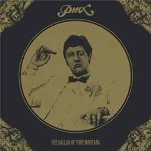 🎼 Pmx - The Ballad Of Tony Montana Album