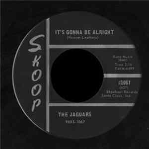 🎼 The Jaguars - It's Gonna Be Alright / I Never Dream Of You Album