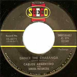 🎼 Carlos Argentino With Sonora Matancera - Dance The Charanga Album