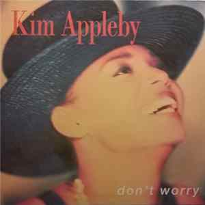 🎼 Kim Appleby - Don't Worry Album
